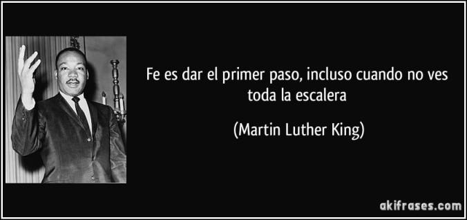 frase-fe-es-dar-el-primer-paso-incluso-cuando-no-ves-toda-la-escalera-martin-luther-king-118186